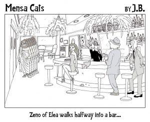Mensa Cats, Zeno of Elea walks halfway into a bar